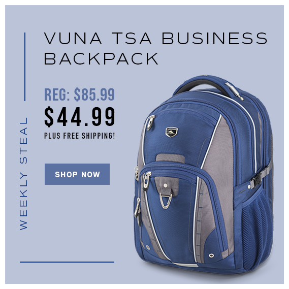 e7e409684458 For a Limited Time Only - Weekly Steal Deal! Get the Vuna TSA Backpack for