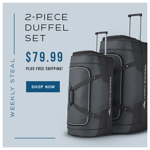 2cae0f83b High Sierra Weekly Steal Special Pricing! Get the 2PC Wheeled Duffel Set for  only $79.99